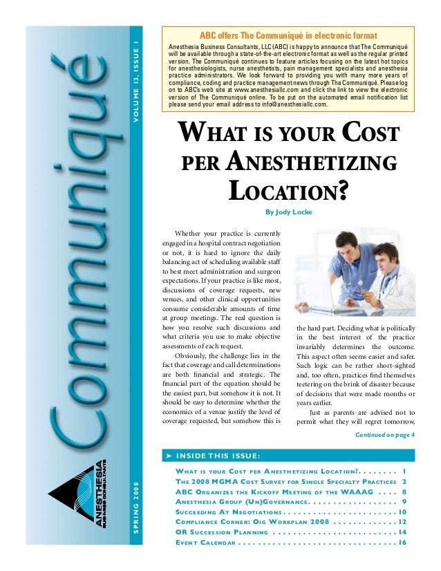 Spring2008Volume13,issue1 ANESTHESIA BUSINESSCONSULTANTS What is your Cost per Anesthetizing Location?By Jody Locke Wheth...