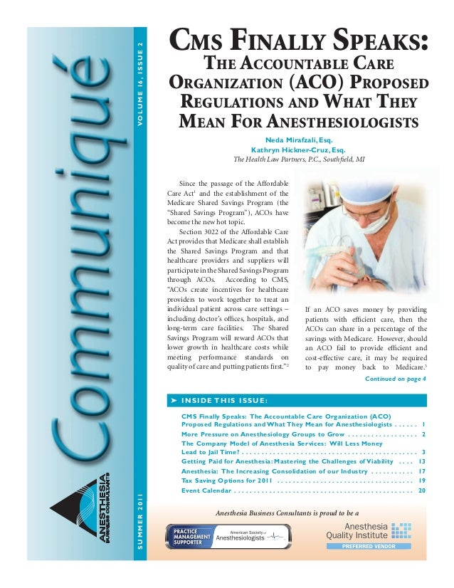 SUMMER2011VOLUME16,ISSUE2 ANESTHESIA BUSINESSCONSULTANTS Since the passage of the Affordable Care Act1 and the establishme...