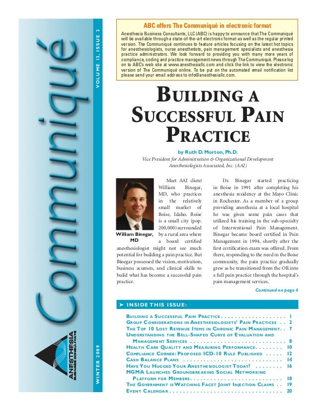 WINTER2009Volume13,issue3 ANESTHESIA BUSINESSCONSULTANTS Meet AAI client William Binegar, MD, who practices in the relati...