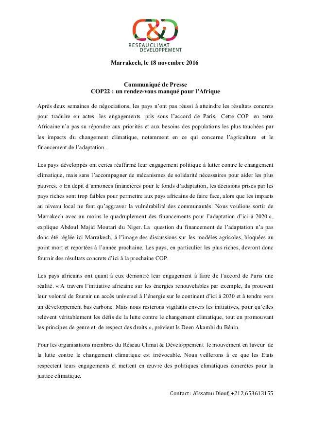 Marrakech, le 18 novembre 2016 Communiqué de Presse COP22 : un rendez-vous manqué pour l'Afrique Après deux semaines de ...