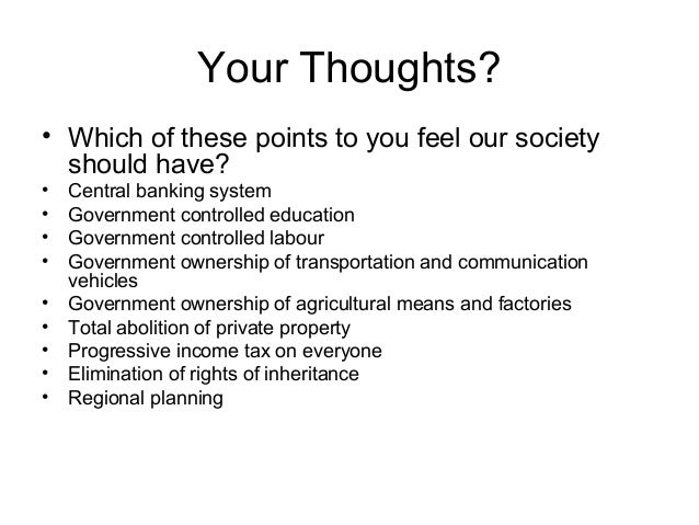 Your Thoughts? • Which of these points to you feel our society should have? • Central banking system • Government controll...