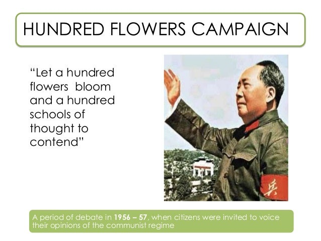 hundred flowers campaign Hundred flowers to none  porcelain flowers— a sly reference to his hundred  flowers campaign, that encouraged the public to criticize the.