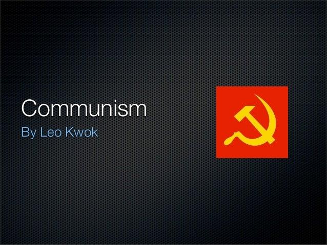 CommunismBy Leo Kwok