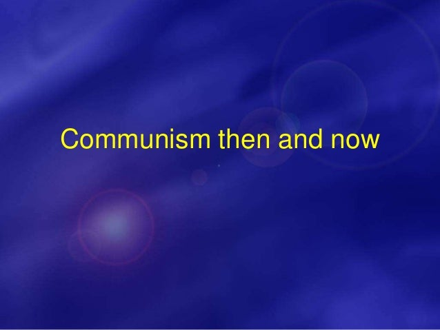 Communism then and now