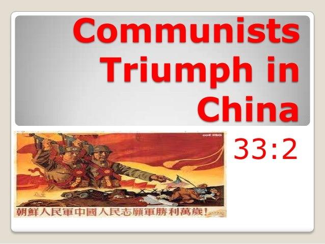 Communists Triumph in China 33:2
