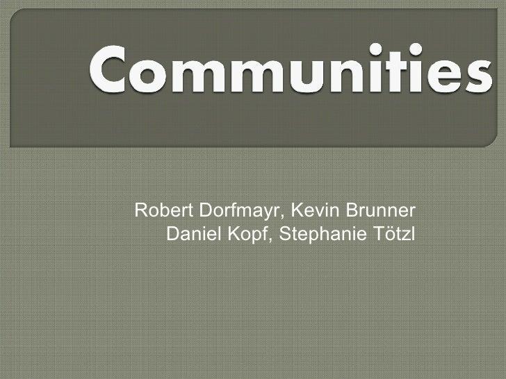 Robert Dorfmayr, Kevin Brunner Daniel Kopf, Stephanie Tötzl