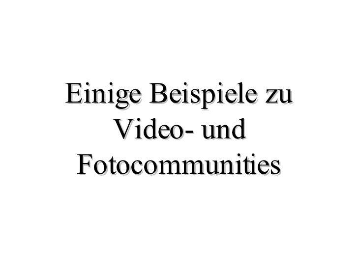 Einige Beispiele zu Video- und Fotocommunities