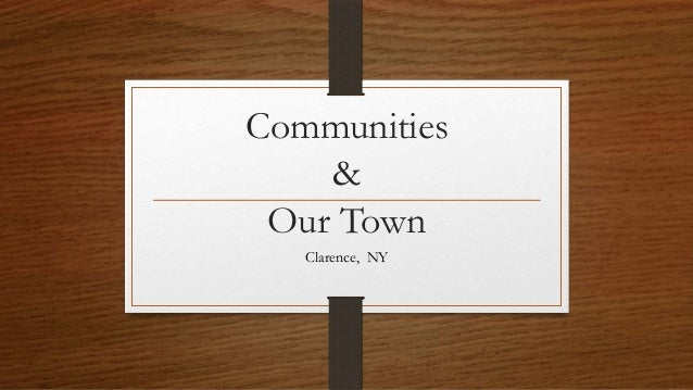 Communities & Our Town Clarence, NY