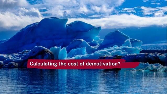 Wirklich nötig? Eisberg – Was passiert eigentlich hinter den Communities? Calculating the cost of demotivation?