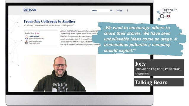 """Jogy Innovation Engineer, Powertrain, Gaggenau Talking Bears """"We want to encourage others to share their stories. We have ..."""