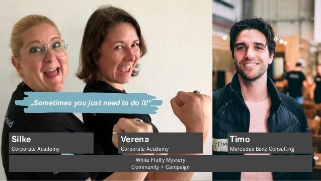 White Fluffy – die IdeeFolien kommen von Timo Silke Corporate Academy White Fluffy Mystery Community + Campaign Verena Cor...