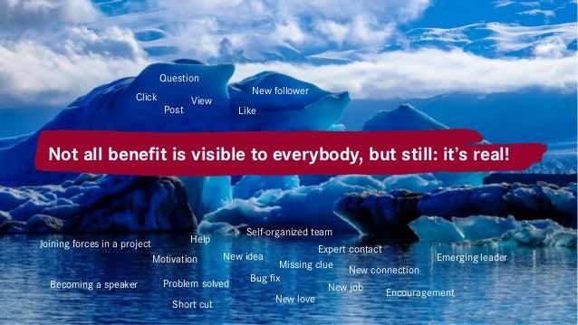 Wirklich nötig? Eisberg – Was passiert eigentlich hinter den Communities? Not all benefit is visible to everybody, but sti...