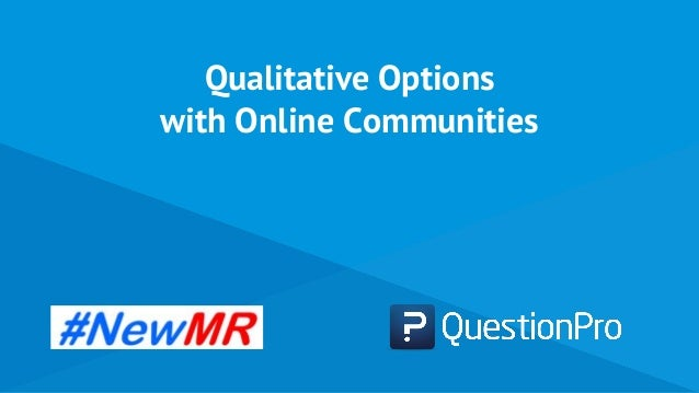 Qualitative Options with Online Communities