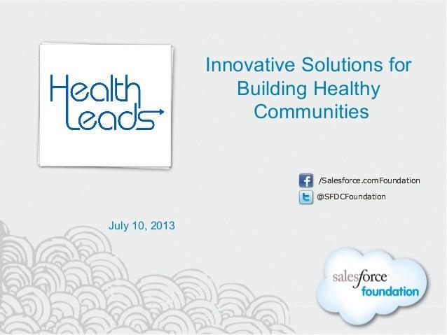 @SFDCFoundation /Salesforce.comFoundation @SFDCFoundation /Salesforce.comFoundation Innovative Solutions for Building Heal...