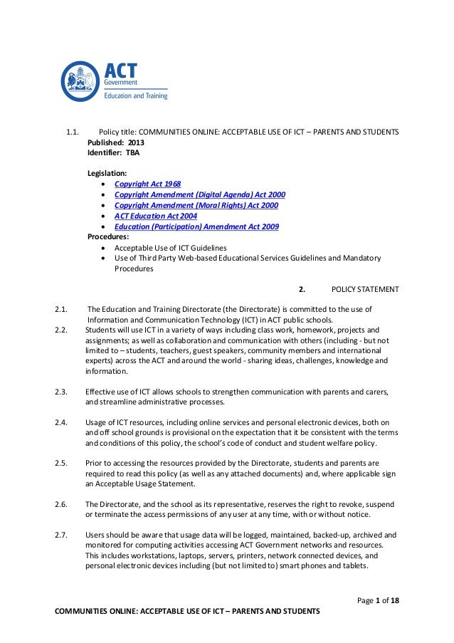 Page 1 of 18 COMMUNITIES ONLINE: ACCEPTABLE USE OF ICT – PARENTS AND STUDENTS 1.1. Policy title: COMMUNITIES ONLINE: ACCEP...