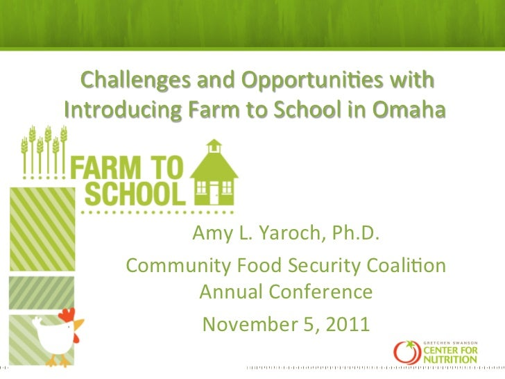 ,Challenges and Opportuni:es with Introducing Farm to School in Omaha                               ...