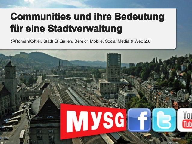 @RomanKohler, Stadt St.Gallen, Bereich Mobile, Social Media & Web 2.0