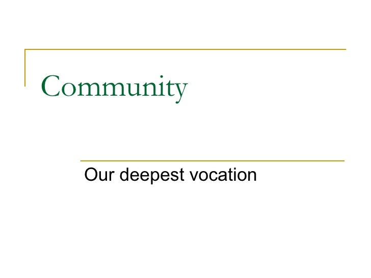 Community Our deepest vocation