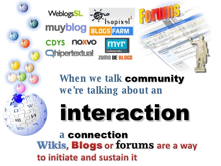When we talk  community   we're talking about an  interaction   a  connection