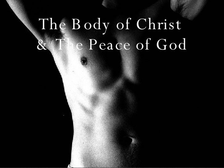 The Body of Christ  & The Peace of God