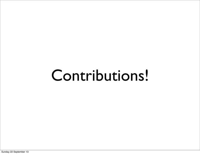 Contributions! Sunday 22 September 13