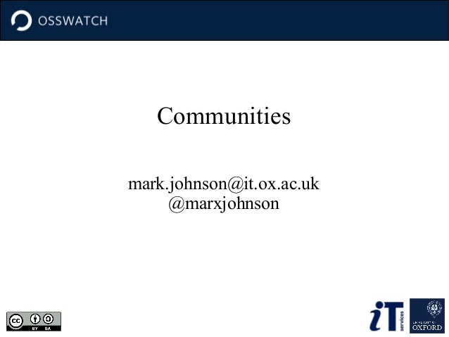 Communities mark.johnson@it.ox.ac.uk @marxjohnson