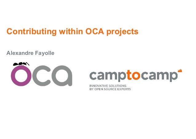 Contributing within OCA projects Alexandre Fayolle