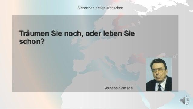 Menschen helfen Menschen Johann Samson Träumen Sie noch, oder leben Sie schon?