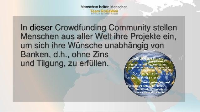 In dieser Crowdfunding Community stellen Menschen aus aller Welt ihre Projekte ein, um sich ihre Wünsche unabhängig von Ba...
