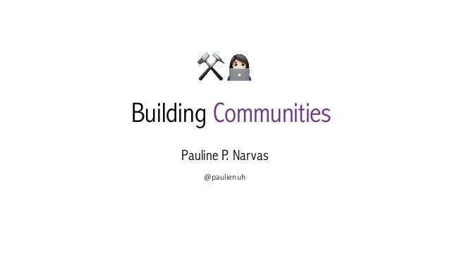 "Building Communities ⚒"" @paulienuh Pauline P. Narvas"