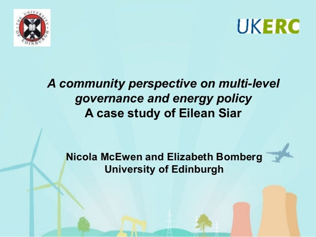 A community perspective on multi-level governance and energy policy A case study of Eilean Siar  Nicola McEwen and Elizabe...