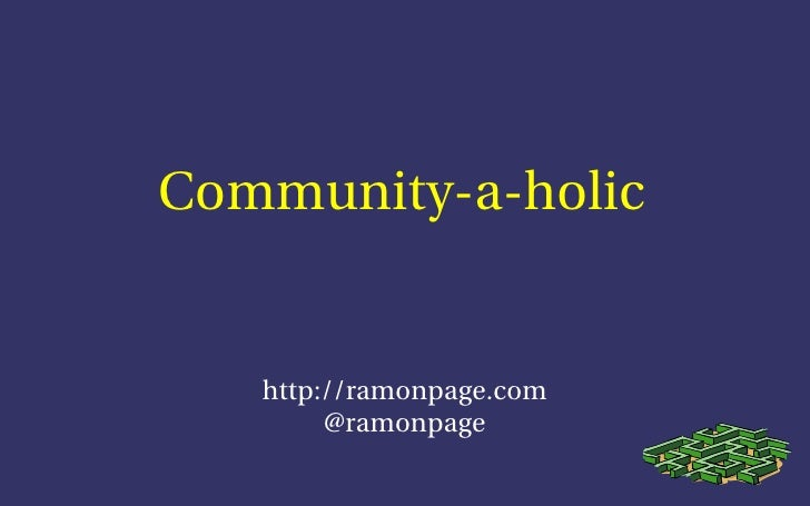 Community-a-holic      http://ramonpage.com         @ramonpage