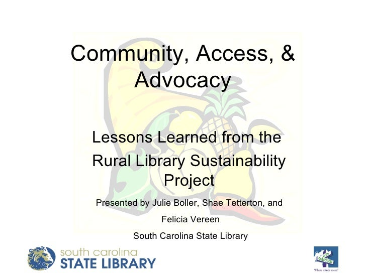 Community, Access, & Advocacy Lessons Learned from the  Rural Library Sustainability Project Presented by Julie Boller, Sh...