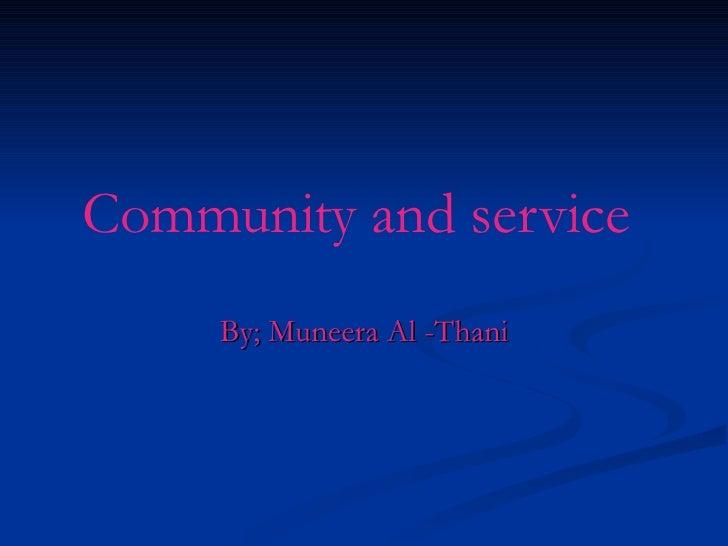 Community and service   By; Muneera Al -Thani
