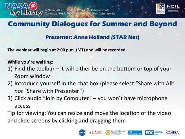 Community Dialogues for Summer and Beyond Presenter: Anne Holland (STAR Net) The webinar will begin at 2:00 p.m. (MT) and ...