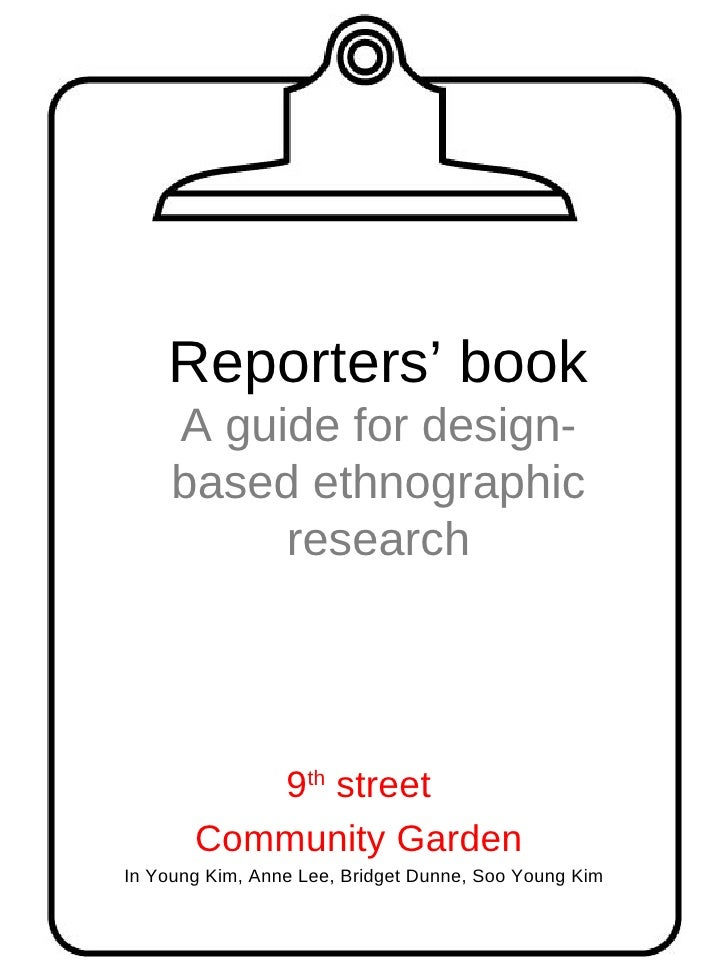Reporters' book A guide for design-based ethnographic research 9 th  street  Community Garden  In Young Kim, Anne Lee, Bri...
