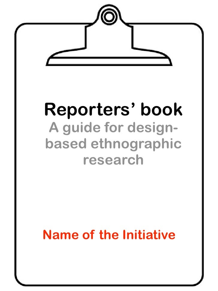 Reporters' book A guide for design- based ethnographic      research     Name of the Initiative