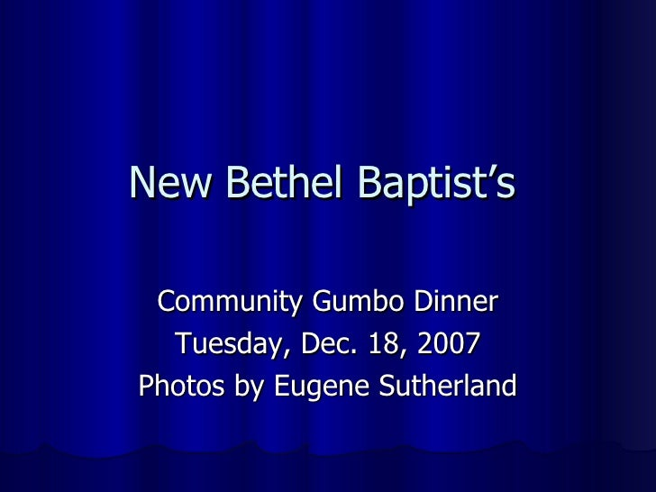 New Bethel Baptist's  Community Gumbo Dinner Tuesday, Dec. 18, 2007 Photos by Eugene Sutherland