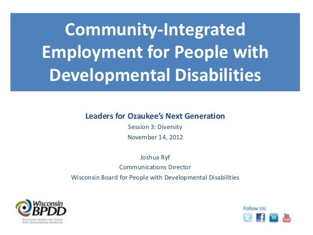 Community-IntegratedEmployment for People with Developmental Disabilities       Leaders for Ozaukee's Next Generation     ...