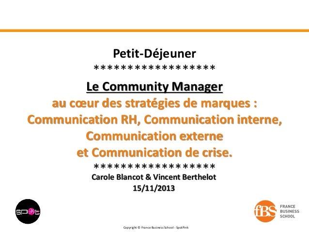 Petit-Déjeuner ****************** Le Community Manager au cœur des stratégies de marques : Communication RH, Communication...