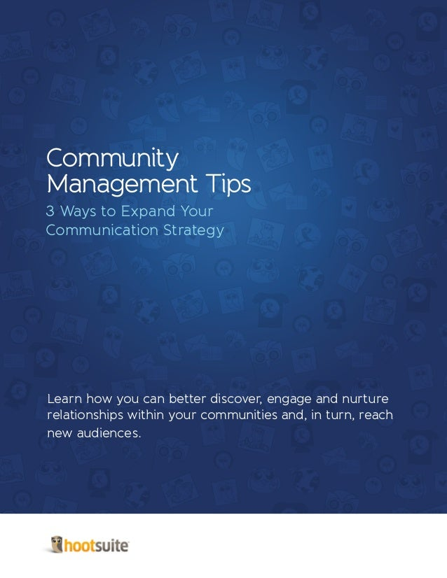 Community Management Tips: 3 Ways to Expand Your Communication Strategy