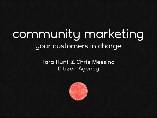 Community Marketing: Your Customers in Charge