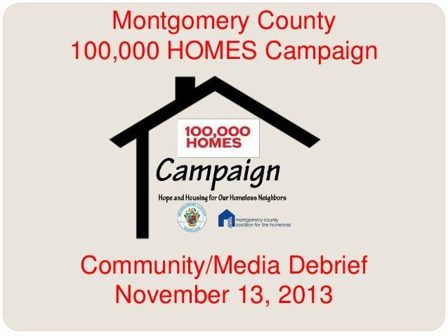 Montgomery County 100,000 HOMES Campaign  Community/Media Debrief November 13, 2013