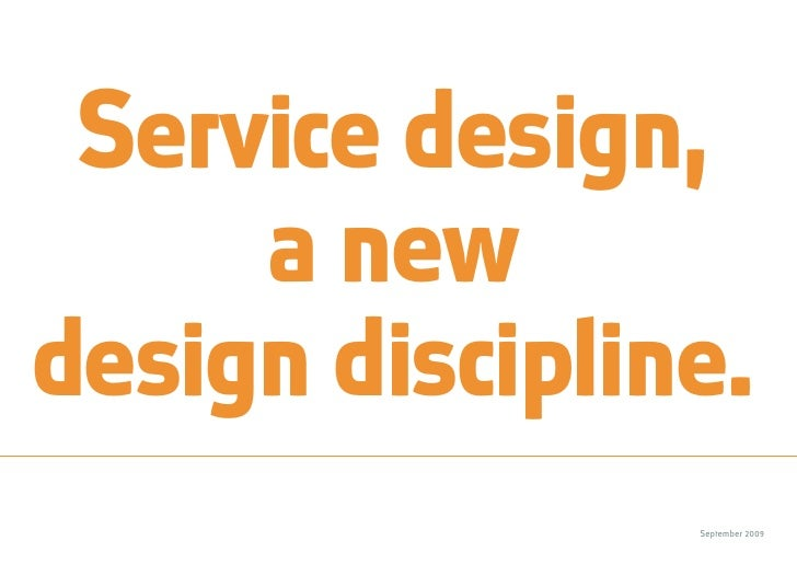 Service design,      a new design discipline.                 September 2009