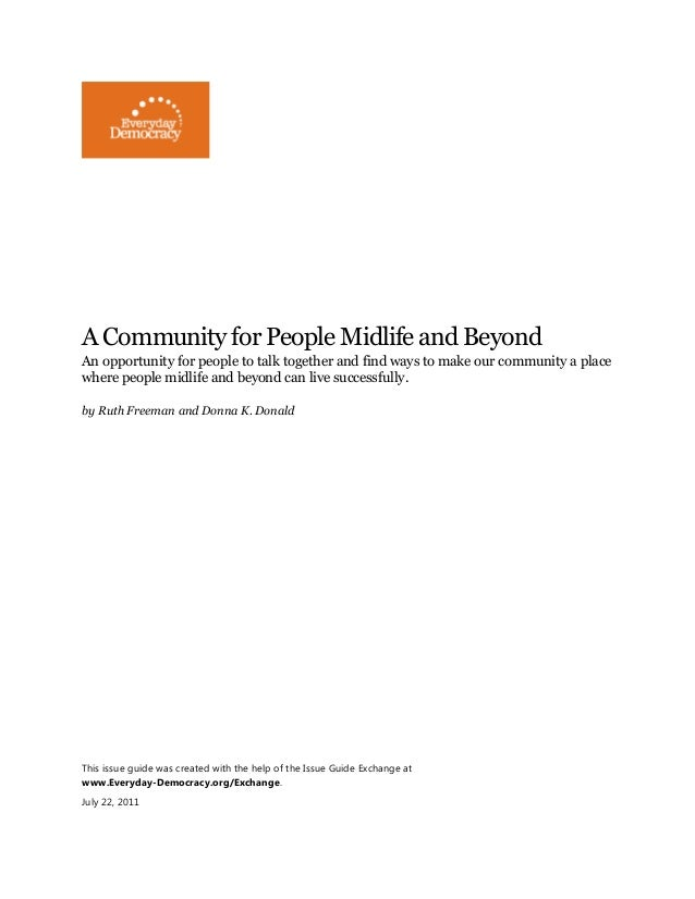 A Community for People Midlife and Beyond An opportunity for people to talk together and find ways to make our community a...