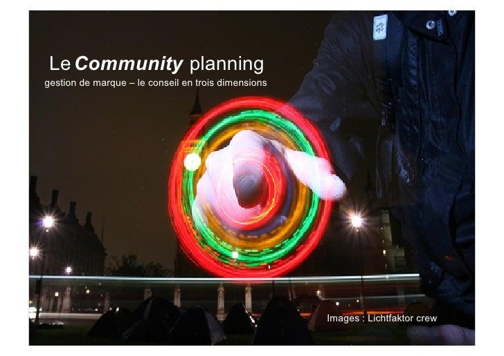 Le Community planning gestion de marque – le conseil en trois dimensions                                                  ...