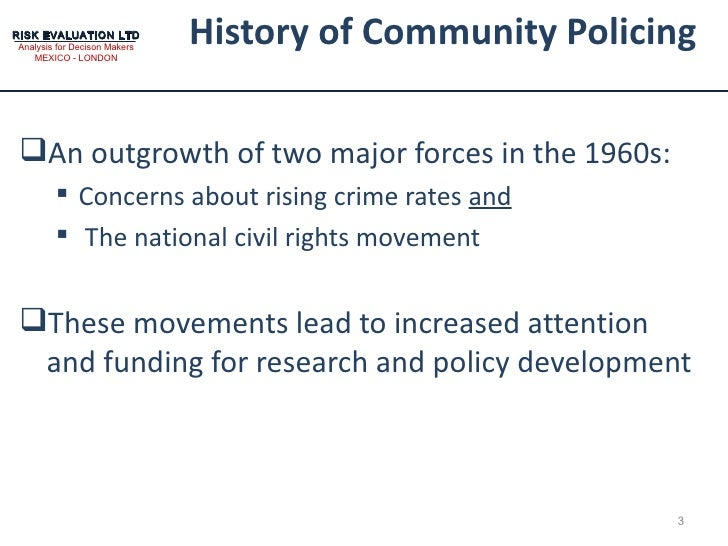 history of community policing Community oriented policing & problem solving partners in safety help us to help you how many times have you heard the expression, where's a.