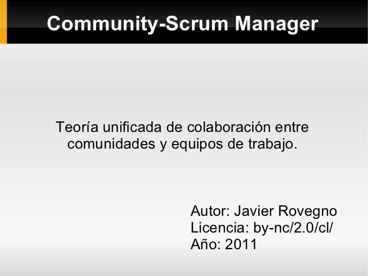 Community-Scrum ManagerTeoría unificada de colaboración entre comunidades y equipos de trabajo.                    Autor: ...