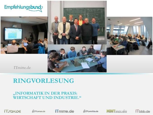 """ITmitte.de  RINGVORLESUNG """"INFORMATIK IN DER PRAXIS: WIRTSCHAFT UND INDUSTRIE."""""""