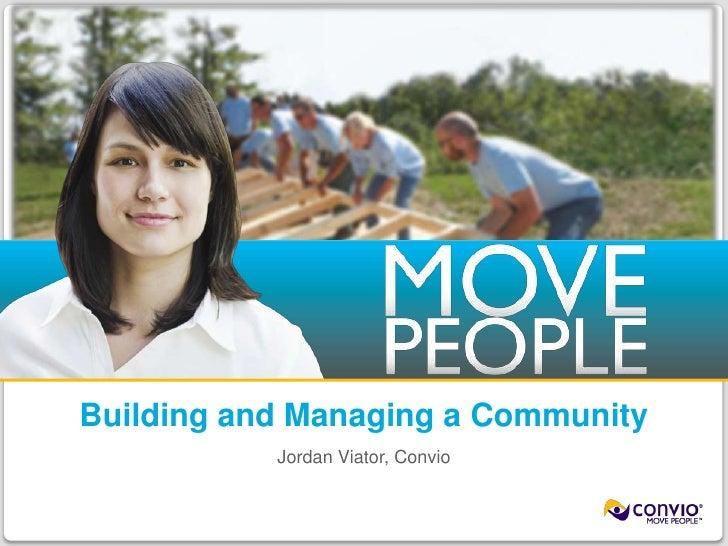 Building and Managing a Community<br />Jordan Viator, Convio<br />